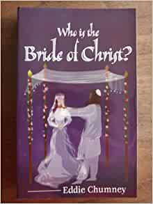 Who is the bride of christ by eddie chumney pdf